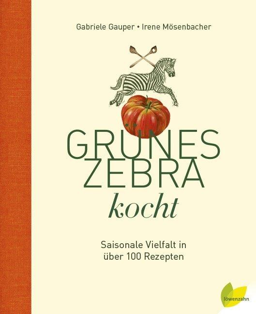 Grünes Zebra kocht als Buch von Gabriele Gauper...