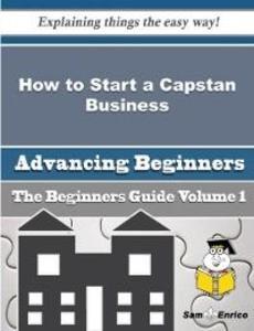 How to Start a Capstan Business (Beginners Guid...