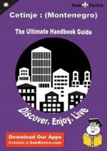 Ultimate Handbook Guide to Cetinje : (Montenegr...