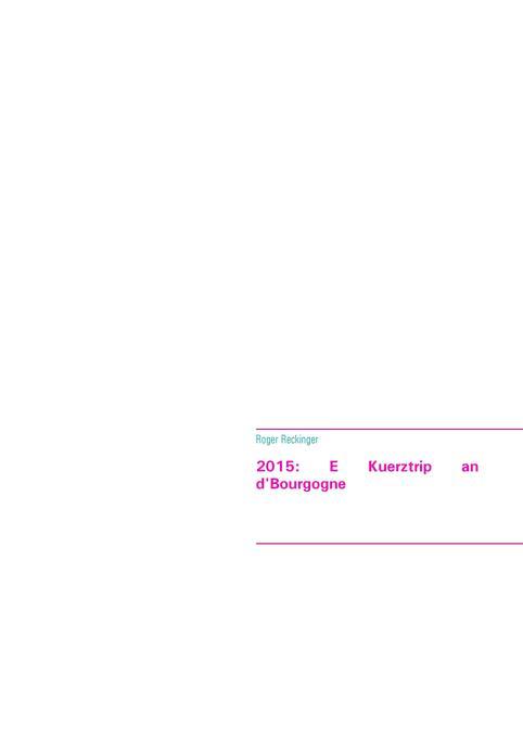 2015: E Kuerztrip an d´Bourgogne als Buch von R...
