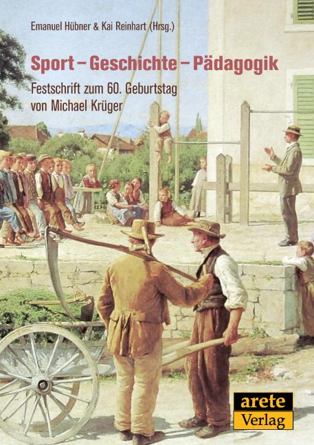 Sport - Geschichte - Pädagogik als Buch von