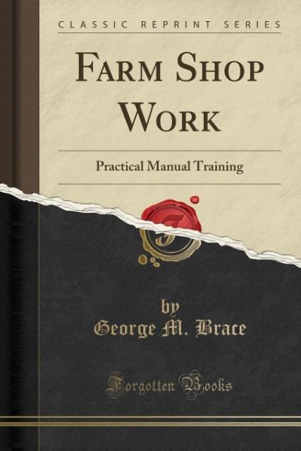 Farm Shop Work als Taschenbuch von George M. Brace