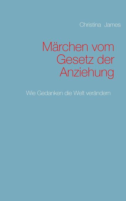 Märchen vom Gesetz der Anziehung als Buch von C...
