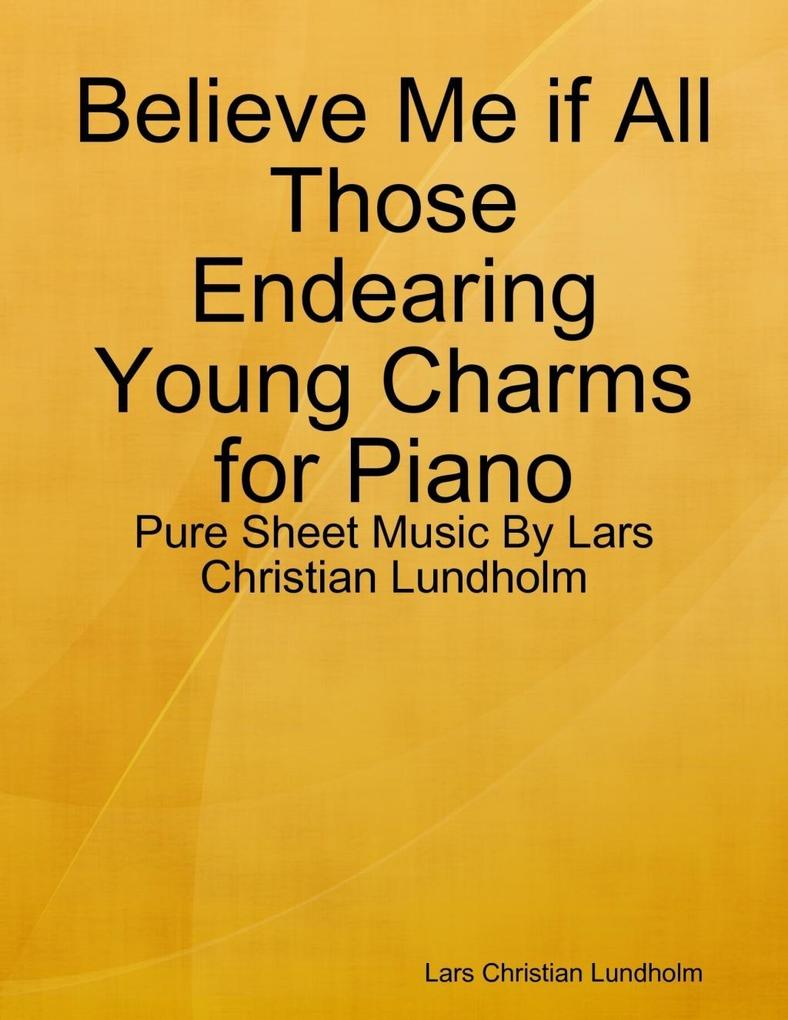 Believe Me if All Those Endearing Young Charms ...