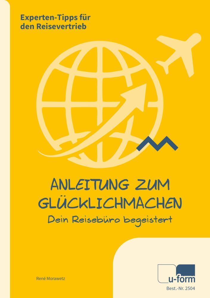Anleitung zum Glücklichmachen: Dein Reisebüro b...