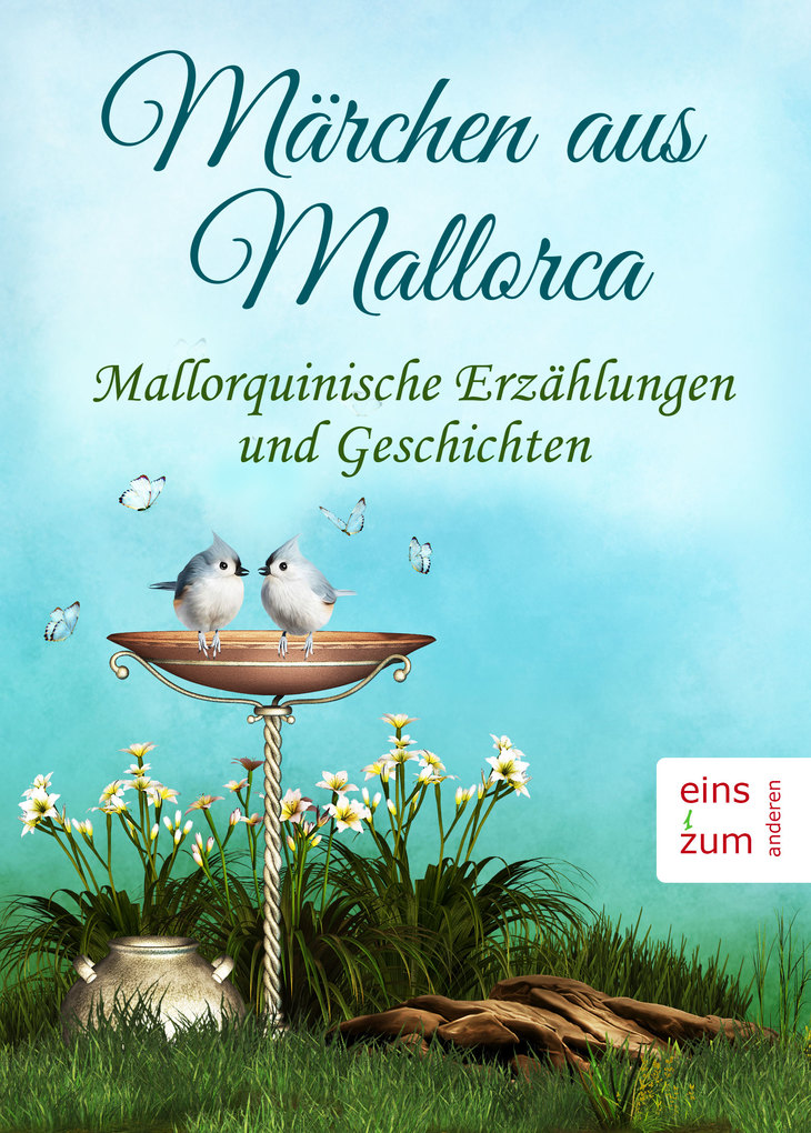 Märchen aus Mallorca - Mallorquinische Erzählun...