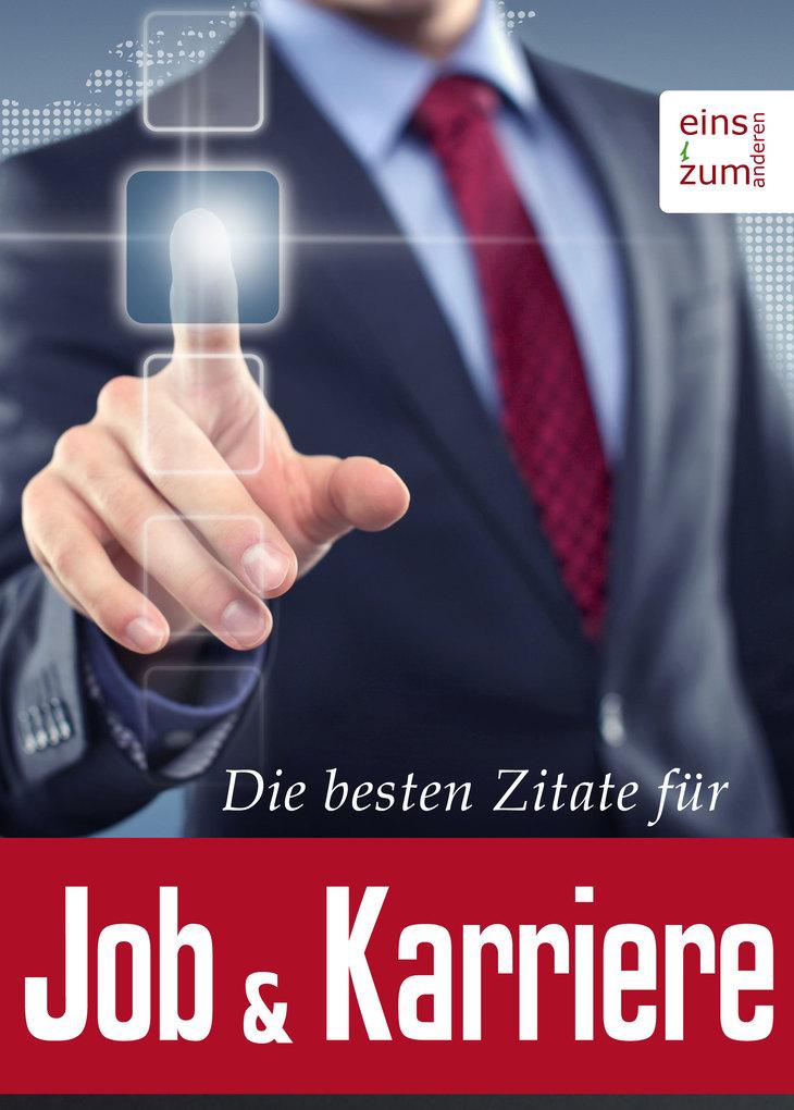 Die besten Zitate für Job und Karriere - Immer ...