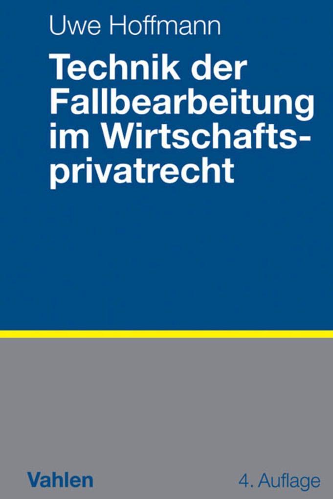 Technik der Fallbearbeitung im Wirtschaftspriva...