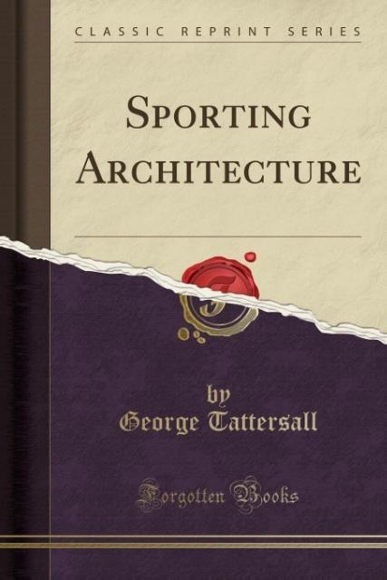 Sporting Architecture (Classic Reprint) als Tas...