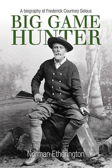 Big Game Hunter als Buch von Norman Etherington