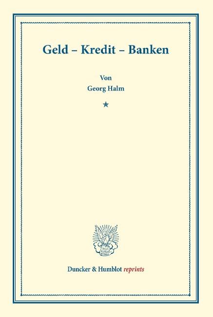 Geld - Kredit - Banken als Buch von Georg Halm