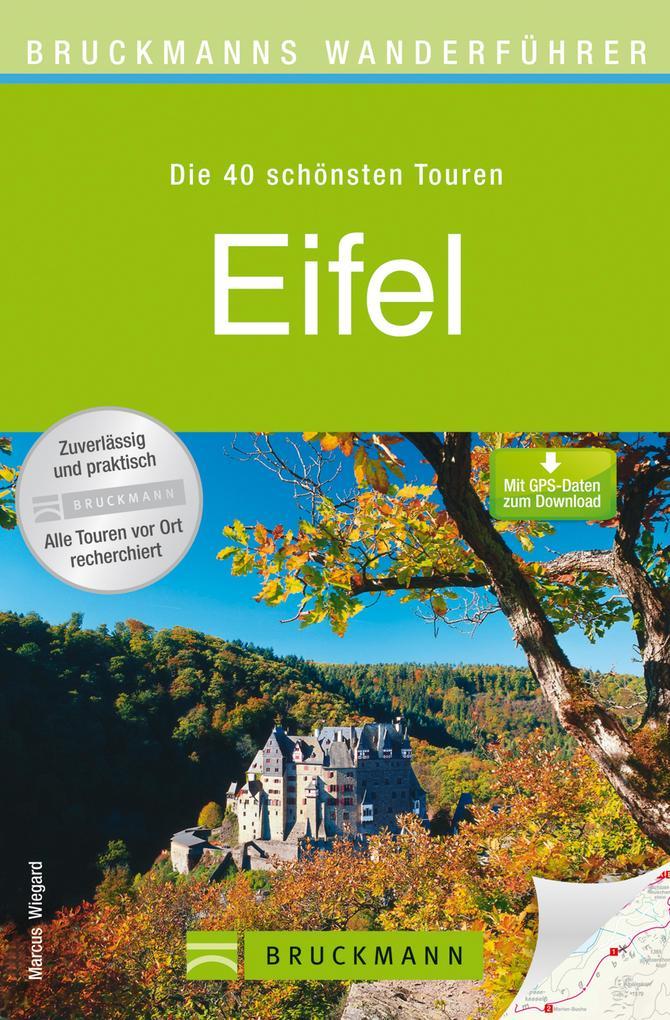 Wanderführer Eifel - Die 40 schönsten Touren zu...