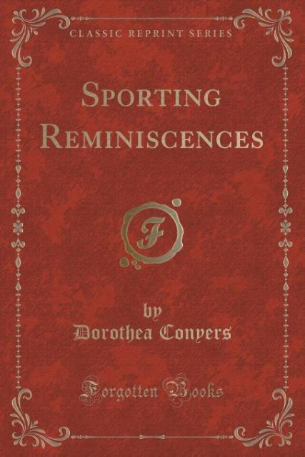 Sporting Reminiscences (Classic Reprint) als Ta...