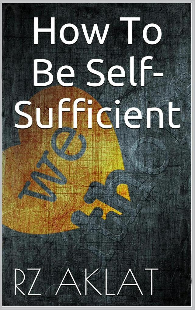 How To Be Self-sufficient als eBook Download vo...