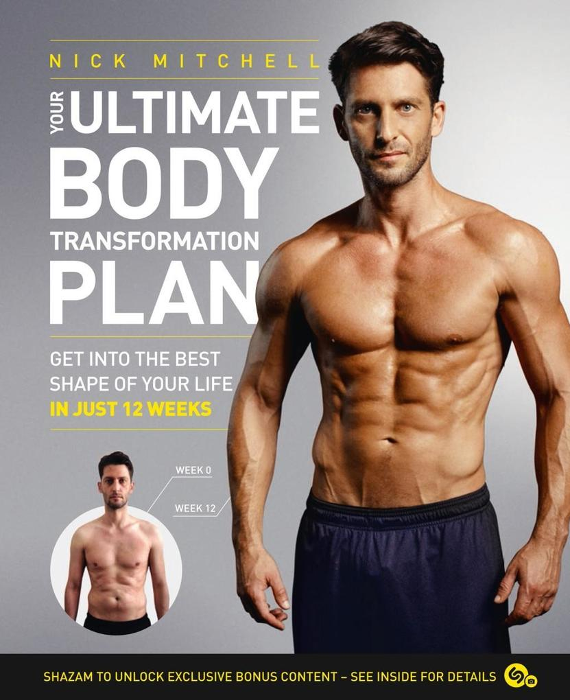 Your Ultimate Body Transformation Plan: Get int...