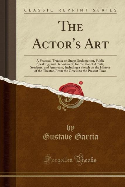 The Actor´s Art als Taschenbuch von Gustave Garcia