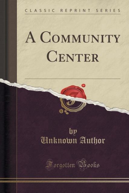 A Community Center (Classic Reprint) als Tasche...