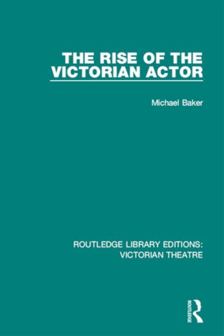 Rise of the Victorian Actor als eBook Download ...