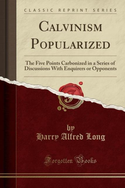 Calvinism Popularized als Taschenbuch von Harry...
