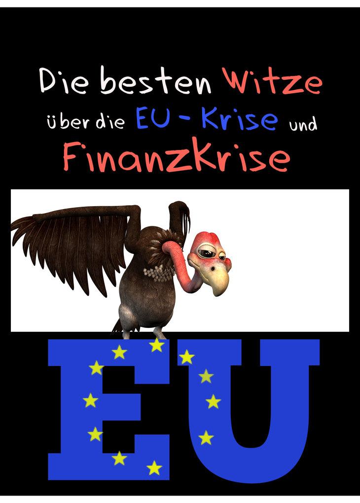 Die besten Witze über die EU-Krise und Finanzkr...