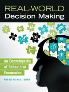 Real-World Decision Making: An Encyclopedia of ...