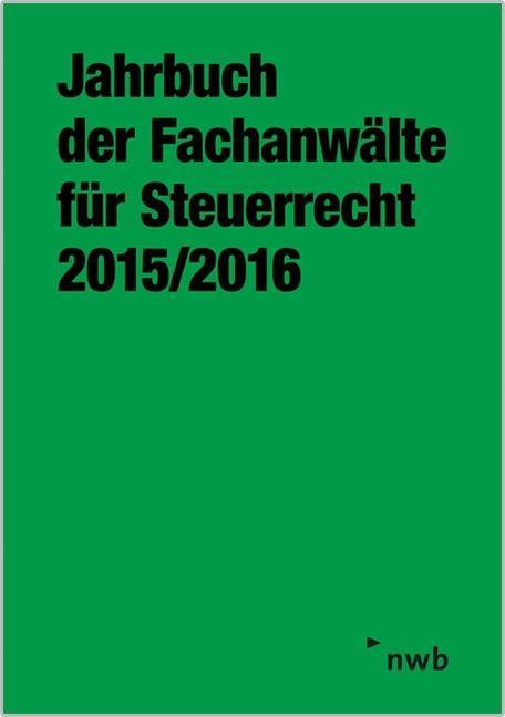 Jahrbuch der Fachanwälte für Steuerrecht 2015/2...