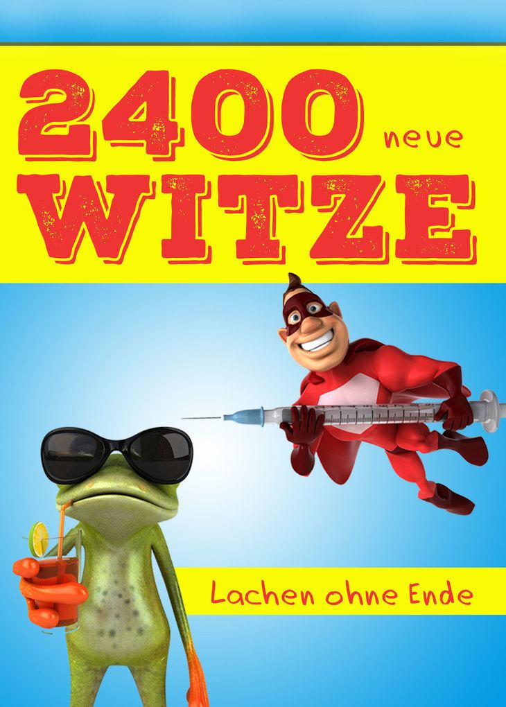 2400 neue Witze - Lachen ohne Ende. Das große W...