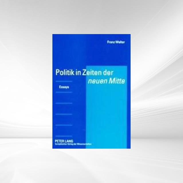 Politik in Zeiten der neuen Mitte als Buch von ...