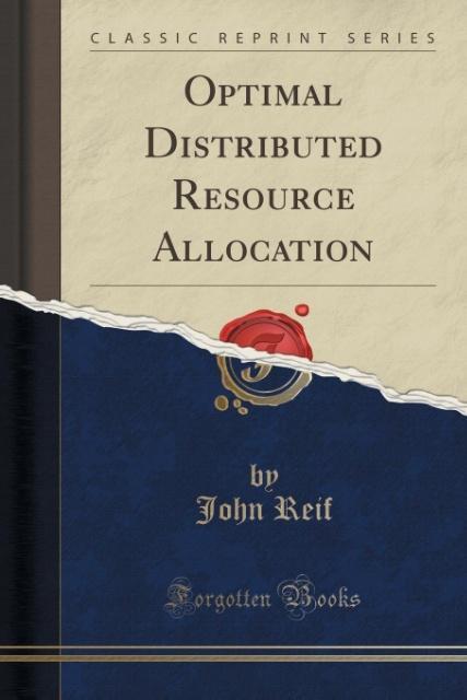 Optimal Distributed Resource Allocation (Classi...