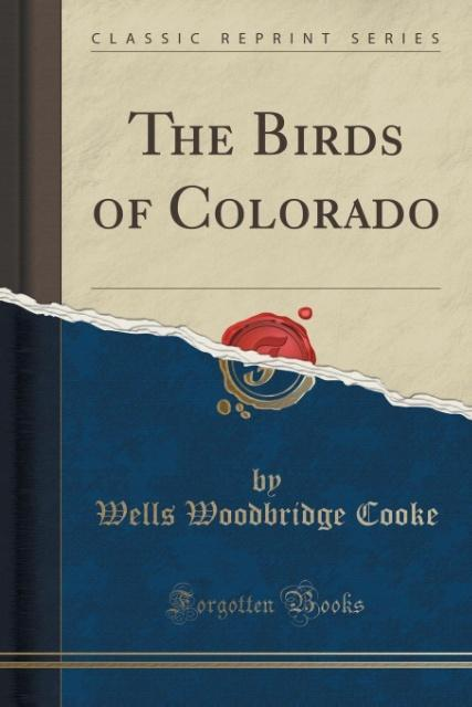 The Birds of Colorado (Classic Reprint) als Tas...