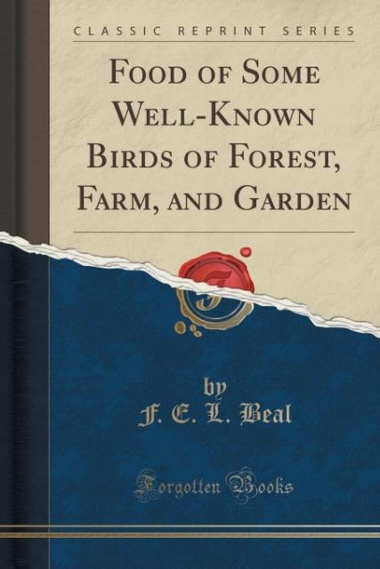 Food of Some Well-Known Birds of Forest, Farm, ...