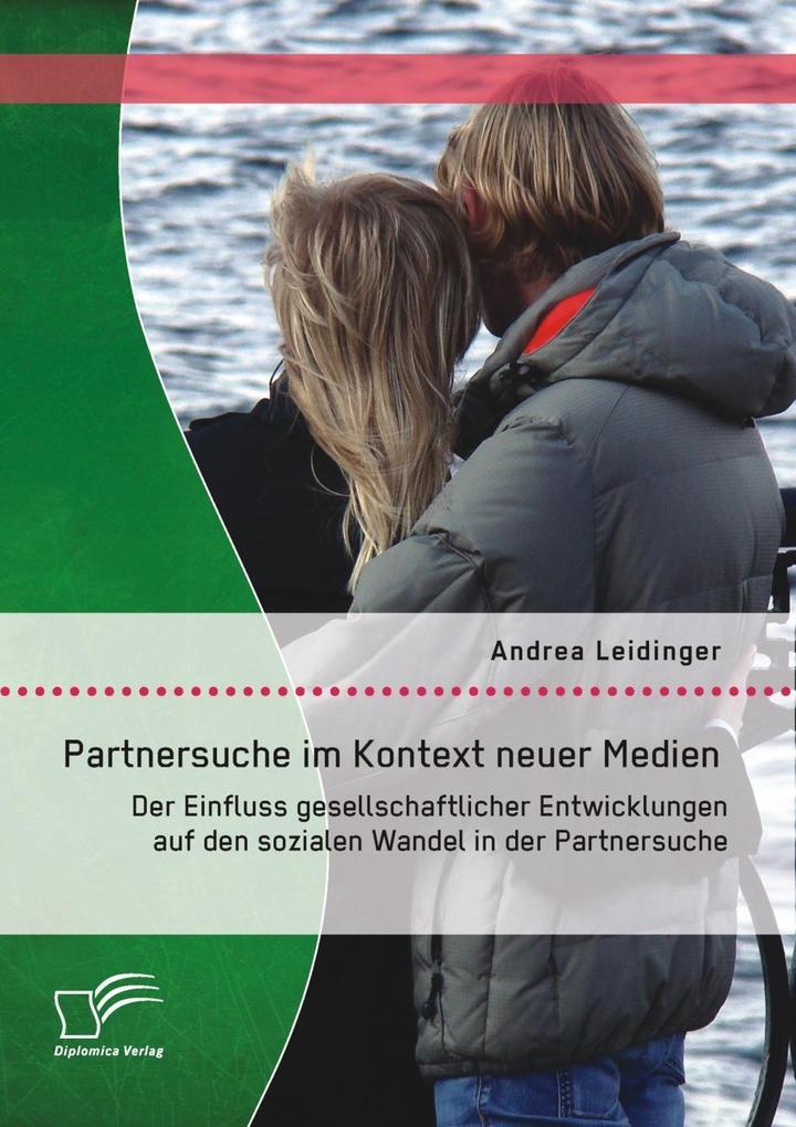 Partnersuche im Kontext neuer Medien: Der Einfl...