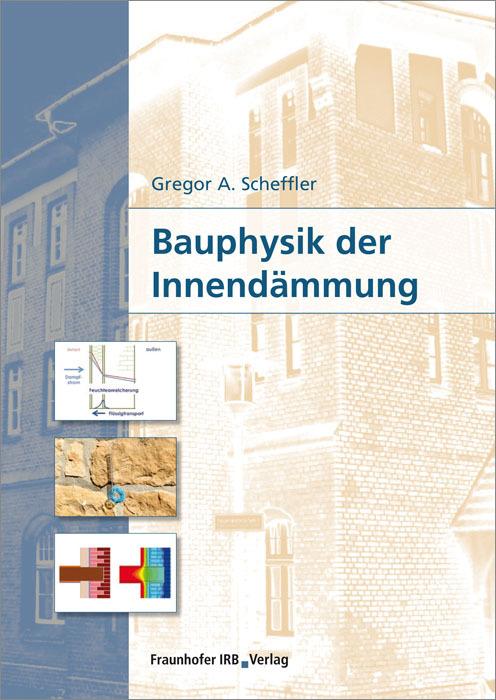 Bauphysik der Innendämmung. als Buch von Gregor...