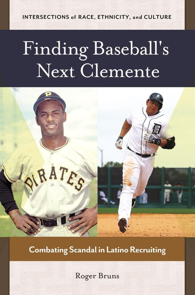 Finding Baseball´s Next Clemente als eBook Down...