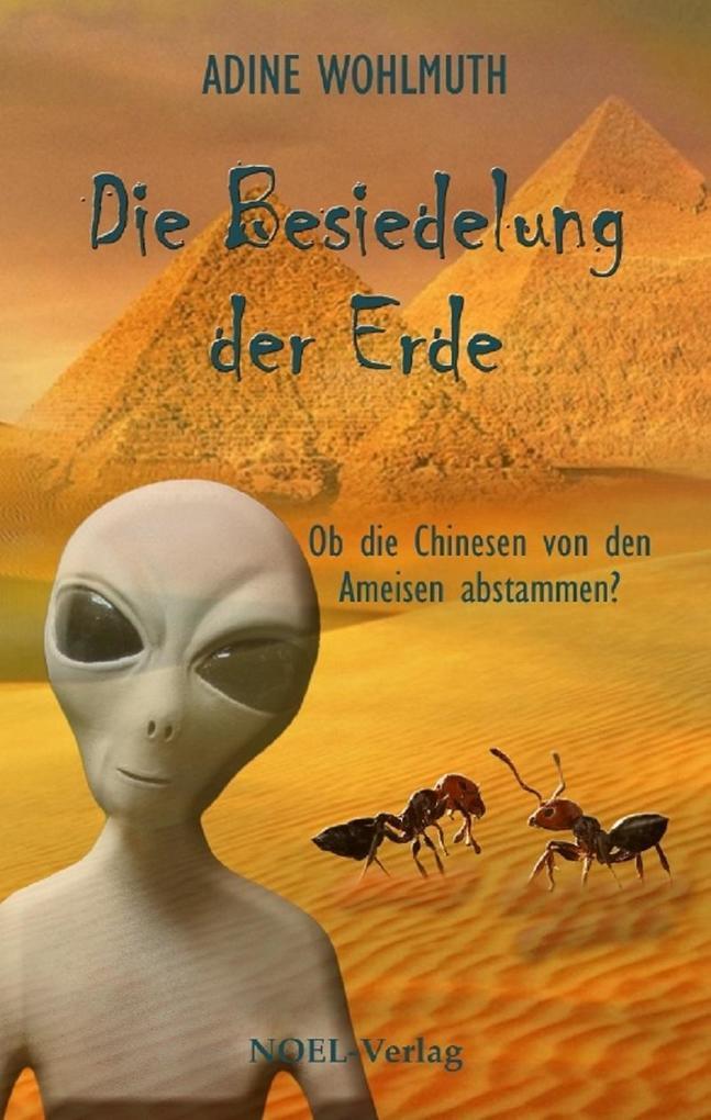 Die Besiedelung der Erde als Buch von Adine Woh...