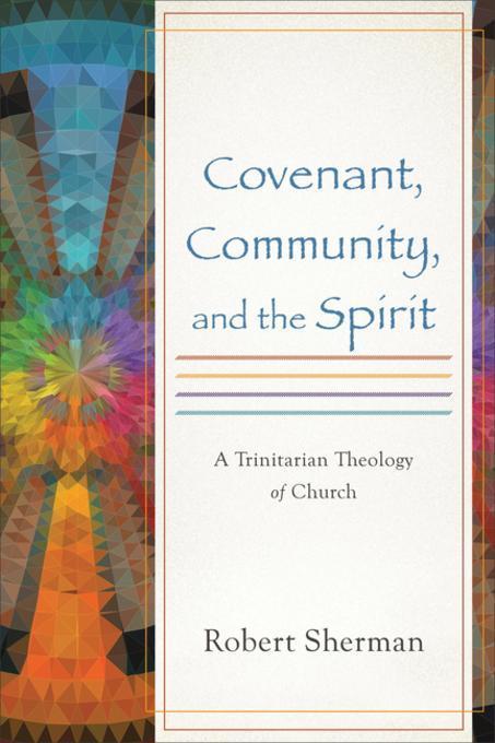 Covenant, Community, and the Spirit als eBook D...