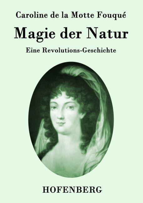 Magie der Natur als Buch von Caroline de la Mot...