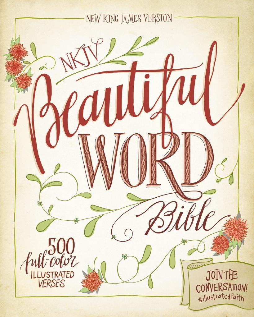 NKJV, Beautiful Word Bible, eBook als eBook Dow...