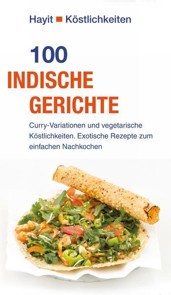 100 indische Gerichte als Buch von Vivien Weise...
