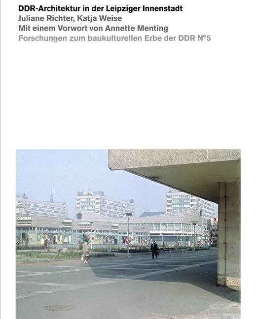 DDR-Architektur in der Leipziger Innenstadt als...