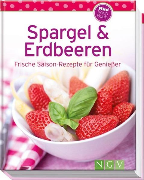 Spargel & Erdbeeren (Minikochbuch) als Buch von