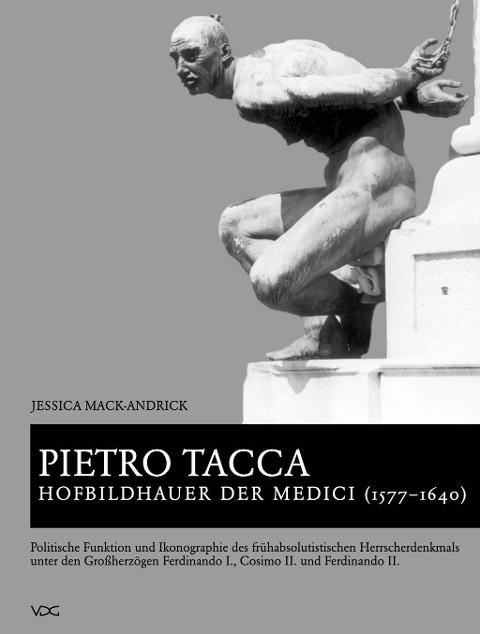 Pietro Tacca, Hofbildhauer der Medici (1577-164...