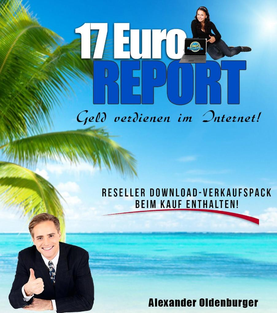 17 Euro Report - Geld verdienen im Internet als...