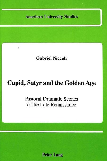 Cupid, Satyr and the Golden Age als Buch von Ga...