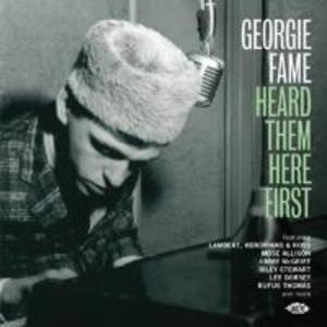 Georgie Fame Heard Them Here First
