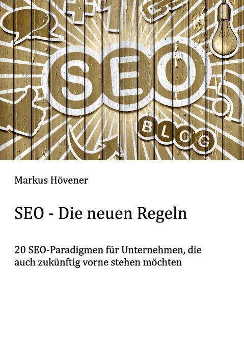 SEO - Die neuen Regeln als Buch von Markus Hövener