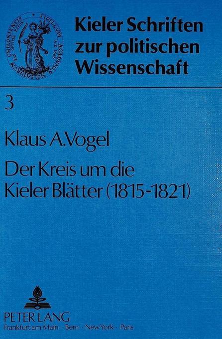 Der Kreis um die Kieler Blätter (1815 - 1821) a...