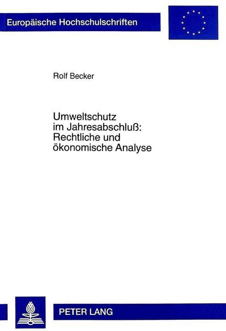 Umweltschutz im Jahresabschluß: Rechtliche und ...
