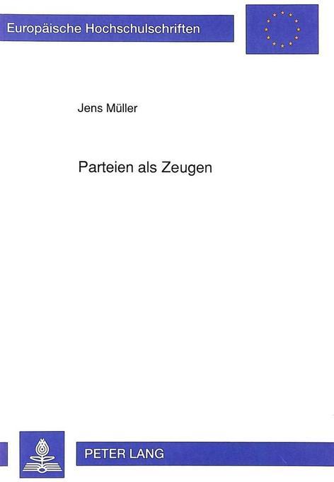 Parteien als Zeugen als Buch von Jens Müller