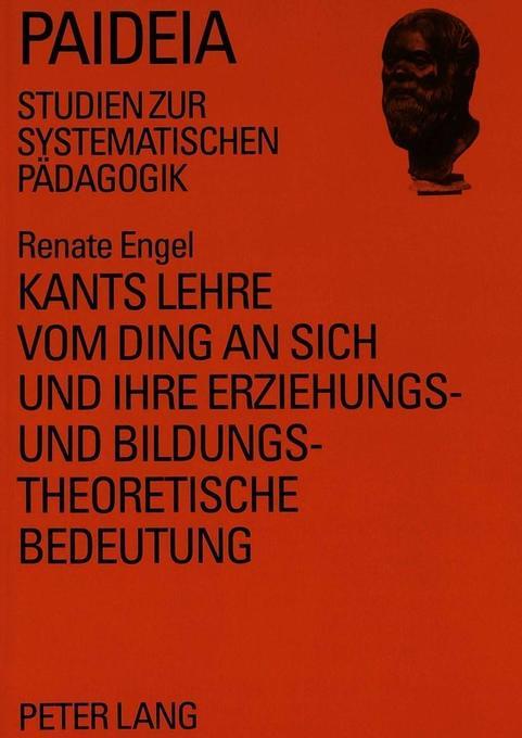 Kants Lehre vom Ding an sich und ihre erziehung...